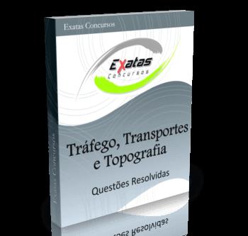 Apostila com questões resolvidas de Tráfego, Transportes e Topografia para cargos de Engenharia Civil - Petrobras e Transpetro.
