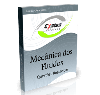 Apostila com questões resolvidas de Mecânica dos Fluidos para cargos de Eng. de Petróleo, Eng. Eletrônica e Elétrica - Petrobras e Transpetro.
