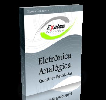 Apostila com questões resolvidas de Eletrônica Analógica para cargos de Eng. Eletrônica e Elétrica - Petrobras, Transpetro e BR Distribuidora.