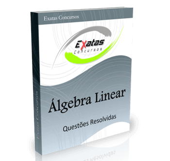 Apostila com questões resolvidas de Álgebra Linear, Cálculo Vetorial e Matricial para o cargo de Eng. de Petróleo e Eng. Elétrica - Petrobras e Transpetro.