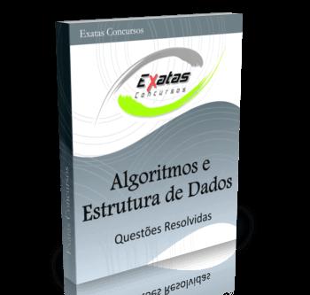 Apostila com questões resolvidas de Algoritmos Computacionais e Estrutura de Dados para os cargos de Eng. Eletrônica e Eng. de Automação - Petrobras, Transpetro e BR Distribuidora.