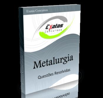 Apostila com questões resolvidas de Metalurgia para cargos de Engenharia Mecânica - Petrobras, Transpetro e BR Distribuidora.