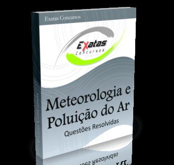Apostila com questões resolvidas de Meteorologia e Poluição do Ar para os cargos de Eng. Meio Ambiente Júnior - Petrobras, Transpetro e BR Distribuidora.
