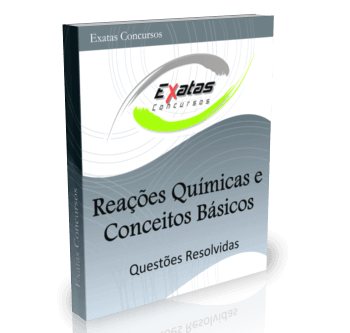 Apostila com questões resolvidas de Reações Químicas e Conceitos Básicos para cargos de Engenharia de Processamento - Petrobras e Transpetro.