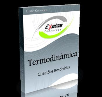 Apostila de questões resolvidas de Termodinâmica para cargos de Engenharia Química e de Processamento - Petrobras e Transpetro.