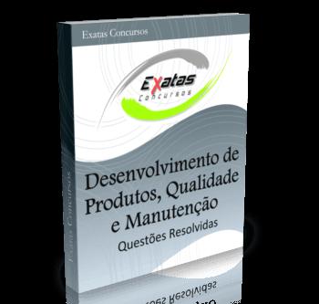 Apostila com questões resolvidas de Desenvolvimento de Produtos, Qualidade e Manutenção para cargos de Engenharia de Produção - Petrobras, Transpetro e BR Distribuidora.