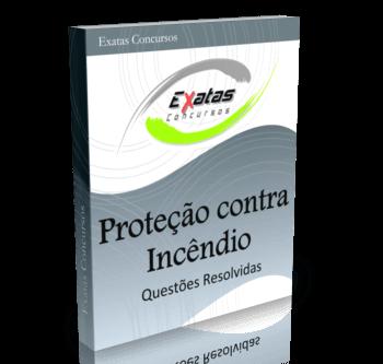 Apostila com questões resolvidas de Proteção contra Incêndio para os cargos de Eng. Segurança - Petrobras, Transpetro e BR Distribuidora.
