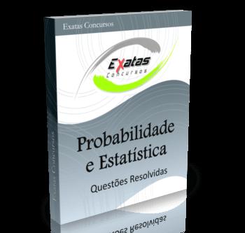 Apostila com questões resolvidas de Probabilidade e Estatística para os cargos de Eng. de Petróleo, Eletrônica, Mecânica, Elétrica e Químico de Petróleo - Petrobras, Transpetro e BR Distribuidora.
