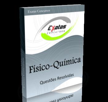 Apostila com questões resolvidas de Físico-Química, para o cargo de Químico de Petróleo - Petrobras e Transpetro.