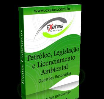 Apostila com questões resolvidas de Indústria do Petróleo e Energia, Legislação Ambiental Aplicada e Licenciamento Ambiental para o cargo de Técnico(a) Ambiental Júnior, da Petrobras e Transpetro.