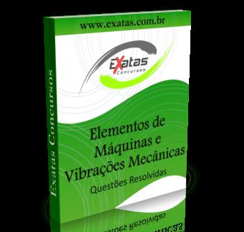 Apostila com questões resolvidas de Elementos de Máquinas e Vibrações Mecânicas para o cargo de Técnico(a) de Manutenção Júnior - Mecânica da Petrobras, Transpetro e BR Distribuidora.
