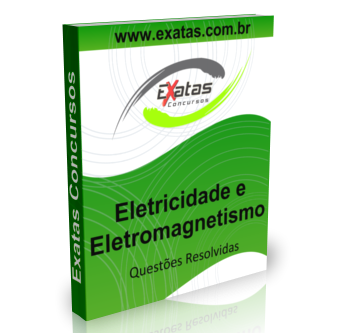 Apostila com questões resolvidas de Eletricidade e Eletromagnetismo para o cargo de Técnico(a) de Operação Júnior - Petrobras, Transpetro e BR Distribuidora.