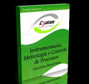 Apostila com questões resolvidas de Instrumentação, Metrologia e Controle de Processos para o cargo de Técnico(a) de Operação Júnior - Petrobras, Transpetro e BR Distribuidora.
