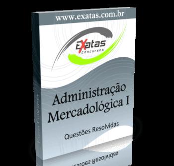 Apostila com questões resolvidas de Administração Mercadológica e Marketing, para cargos de Administração.