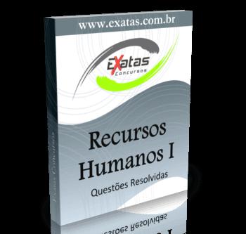 Apostila com questões resolvidas de Recursos Humanos, para cargos de Administração.
